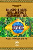 L  NGUA GENS   LITERATURAS  CULTURAS  IDENTIDADES E DIREITOS IND  GENAS NO BRASIL  an  lises  reflex  es e perspectivas PDF