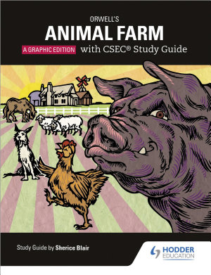 Orwell s Animal Farm  The Graphic Edition with CSEC Study Guide