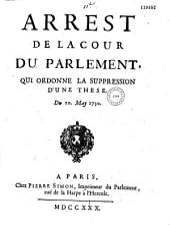 Arrest de la Cour du Parlement, qui ordonne la suppression d'une these. Du 10. may 1730