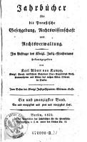 Jahrb  cher f  r die Preu  ische Gesetzgebung  Rechtswissenschaft und Rechtsverwaltung     hrsg  von Karl Albert von Kamptz  etc   PDF