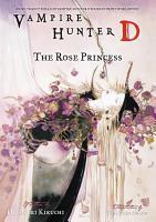 Vampire Hunter D Volume 9  The Rose Princess PDF
