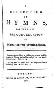 A Collection of Hymns, for the use of the congregation in Plunket-Street Meeting-House. [Edited by A. H.]