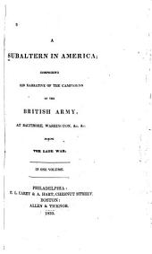 A Subaltern in America: Comprising the Narrative of the Campaigns of the British Army, at Baltimore, Washington, &c., &c., During the Late War