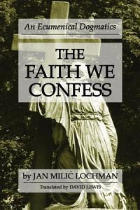 The Faith We Confess Book