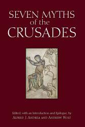 Seven Myths Of The Crusades Book PDF