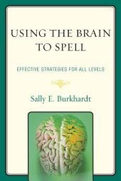 Using the Brain to Spell: Effective Strategies for All Levels