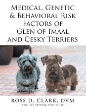 Medical, Genetic & Behavioral Risk Factors of Glen of Imaal and Cesky Terriers