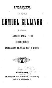 Viages Del Capitan Lemuel Gulliver a Diversos Paises Remotos: Publicación Del Siglo Diez Y Nueve