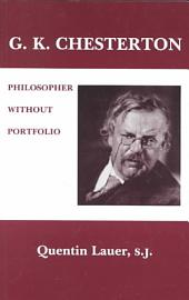 G.K. Chesterton: Philosopher Without Portfolio