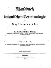 Handbuch der botanischen Terminologie und Systemkunde: Band 1