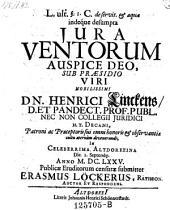 Jura ventorum; praes.: Henr. Linck. - Altdorffi, Schönnerstädt. 1675