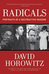 Radicals: Portraits of a Destructive Passion