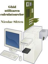 Ghid utilizarea calculatoarelor