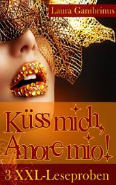 Küss mich, Amore mio!: 3 XXL-Leseproben