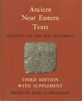 Ancient Near Eastern Texts Relating to the Old Testament with Supplement
