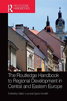 The Routledge Handbook to Regional Development in Central and Eastern Europe PDF