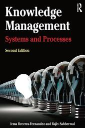 Knowledge Management: Systems and Processes, Edition 2