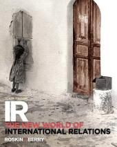 IR: The New World of International Relations, Edition 10