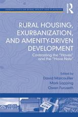 Rural Housing  Exurbanization  and Amenity Driven Development PDF