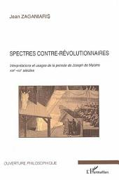 Spectres contre-révolutionnaires: Interprétations et usages de la pensée de Joseph de Maistre - XIXe-XXe siècles