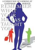 Remember What Your Mamas Taught You