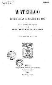 Waterloo: étude de la campagne de 1815