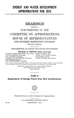 Energy and Water Development Appropriations for 2015  Department of Energy fiscal year 2015 justifications PDF