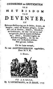 Oudheden en gestichten van het bisdom van Deventer: of Beknopte beschryving van de steden, dorpen, en burgten, onder dat bisdom gelegen; mitsgaders van de kerken, abdyen, kloosters, en godshuizen ... met de naamen der pastooren, abten, kloostervoogden en kloostervoogdessen ...