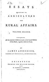 Essays relating to agriculture and rural affairs ... containing all the material additions made to the second edition, etc