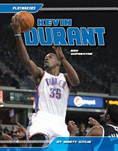 Kevin Durant: NBA Superstar