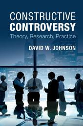 Constructive Controversy: Theory, Research, Practice