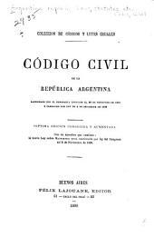 Código civil de la República argentina: saniconado por el honorable Congreso el 29 de setiembre de 1869 y corregido por Ley de 9 de setiembre de 1882