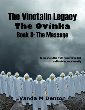 The Vinctalin Legacy  The Ovinka  Book 8 the Message