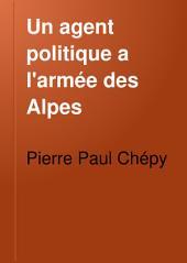 Un agent politique a l'armée des Alpes: correspondance de Pierre Chépy avec le ministre des affaires étrangeres (Mai 1793 Janvier 1794)