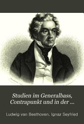 Studien im Generalbass, Contrapunkt und in der Compositionslehre, aus dessen handschriftlichem Nachlass gesammelt und hrsg