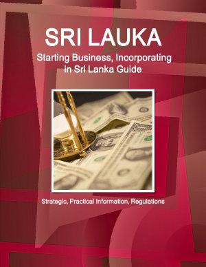 Sri Lanka  Starting Business  Incorporating in Sri Lanka Guide   Strategic  Practical Information  Regulations