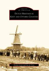 Dutch Heritage in Kent and Ottawa Counties PDF