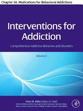 Interventions For Addiction: Chapter 58. Medications for Behavioral Addictions