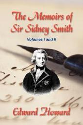The Memoirs of Sir Sidney Smith