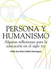 Persona y humanismo: Algunas reflexiones para la educación en el siglo XXI