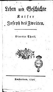 Leben und Geschichte Kaiser Joseph des zweiten. Erster [-vierter] Theil: Band 4