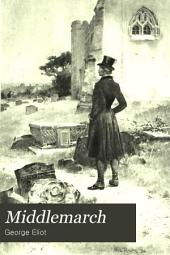 Middlemarch: A Study of Provincial Life, Volume 15