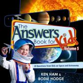The Answers Book for Kids: Volume 5