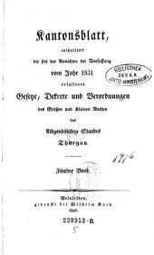 Kantonsblatt, enthaltend die seit der Annahme der Verfassung vom Jahr 1831 erlassenen Gesetzte, Dekrete und Verordnungen (etc.): Band 5