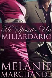 Ho Sposato Un Miliardario
