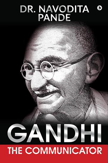 Gandhi  the Communicator PDF