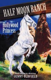 Horses Of Half Moon Ranch: 08: Hollywood Princess
