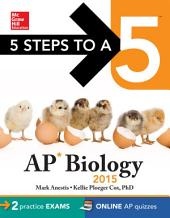 5 Steps to a 5 AP Biology, 2015 Edition: Edition 7