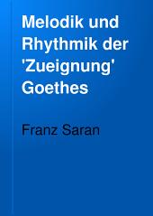 Melodik und Rhythmik der 'Zueignung' Goethes