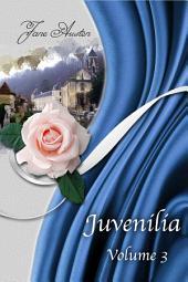 Juvenilia – Volume III